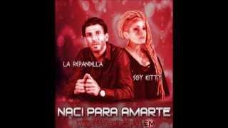 La Repandilla Ft Soy Kitty - Naci Para Amarte(WWW.EXPLOTEMIX.COM.AR)