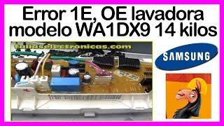 ➤ Error 1e Oe Lavadora Samsung ➤ Modelo Wa1dx9 14 Kilos