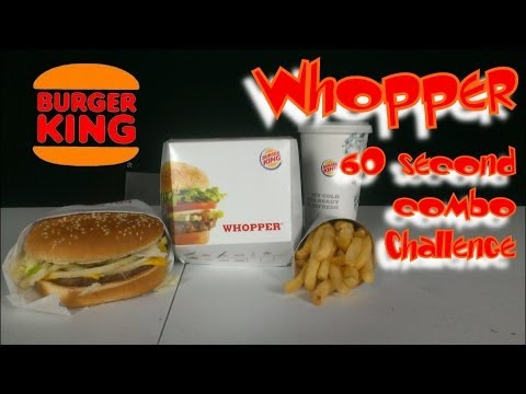 Burger King Whopper Combo 60 Second Challenge