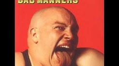 Bad manners-That'll do nicely