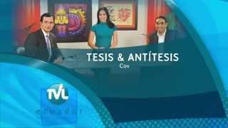 Tesis y Antítesis - Promo Programa 73 - Ley Remisión de Intereses II