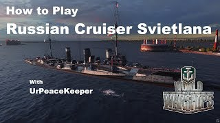 How To Play Russian Cruiser Svietlana In World Of Warships