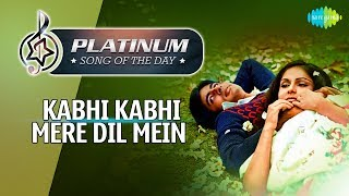 Platinum song of the day Kabhi Kabhi Mere Dil Mein 5th January R J Ruchi