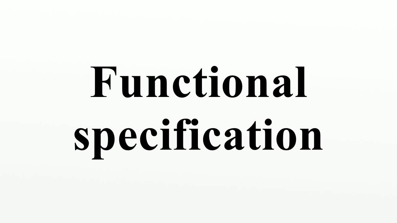 Functional specification youtube functional specification malvernweather Choice Image