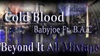 Babyjoe - Cold Blood ft  B.A.C ( Yo Gotti - Cold Blood )