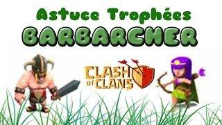 Astuce Trophées: BARBARCHER sur Clash of Clans