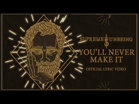 Supreme Unbeing - You'll Never Make It (Official Lyric Video)