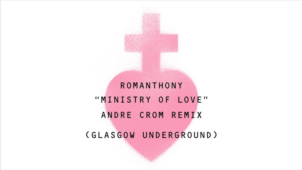 romanthony ministry of love andre crom remix
