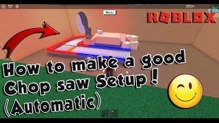 How to build a GOOD CHOP SAW SETUP! Roblox Lumber Tycoon 2