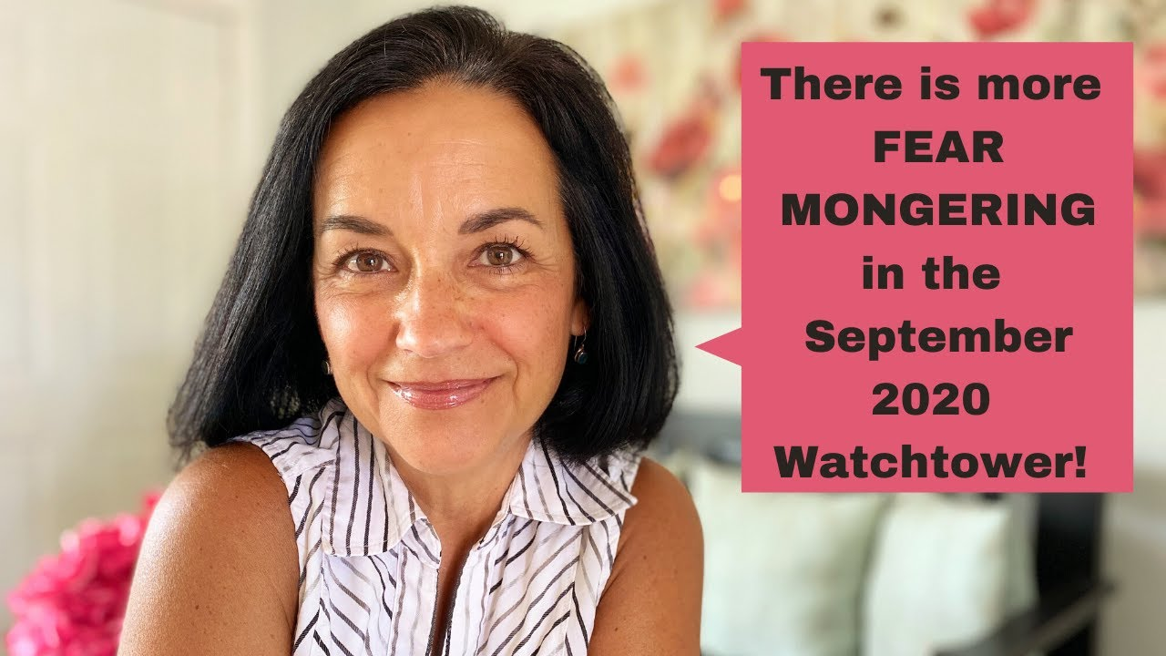 There is more FEAR MONGERING in the September 2020 Watchtower #JehovahsWitnesses, #exjw, #Watchtower