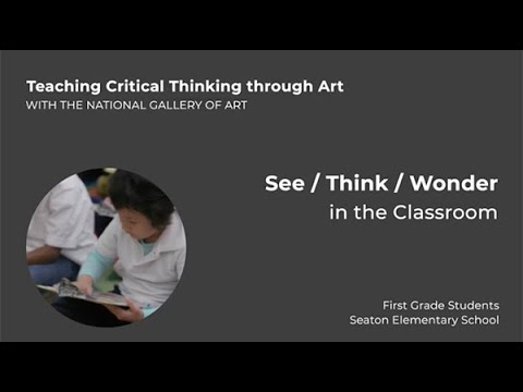 Teaching Critical Thinking through Art, 1.3: See/Think/Wonder in the Classroom
