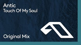 Antic - Touch Of My Soul