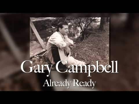 Gary Campbell - Already Ready