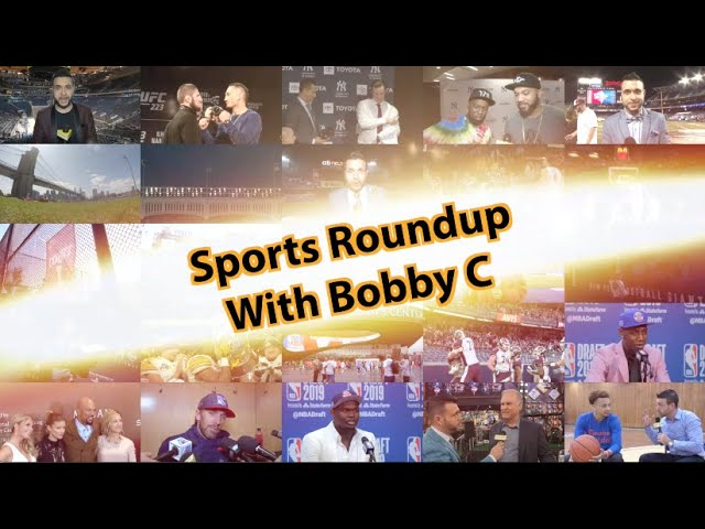 OPEN BxRx | Sports Roundup with Bobby C