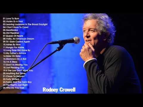Rodney Crowell greatest hits | Best of Rodney Crowell