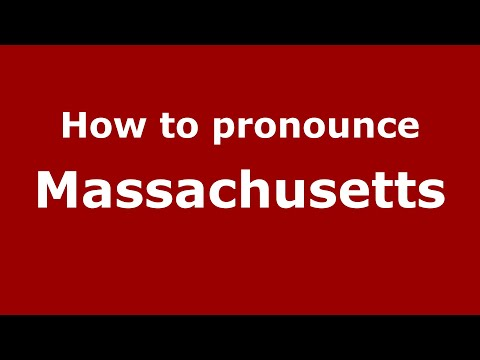 How to Pronounce Massachusetts - PronounceNames.com