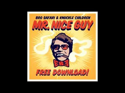 Bro Safari & Knuckle Children - Mr. Nice Guy