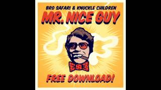 Mr. Nice Guy - Bro Safari & Knuckle Children (Official Audio) | Free Download