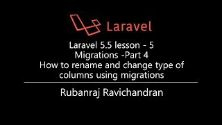 Laravel 5.5 lesson - 5  Migrations -Part 4  How to rename and change type of columns