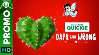 Should People Kiss on Their First Dates?   Date Gone Wrong   Eros Now Quickie screenshot 5