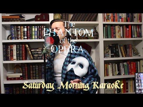 Saturday Morning Karaoke - The Point of No Return (Phantom of the Opera)