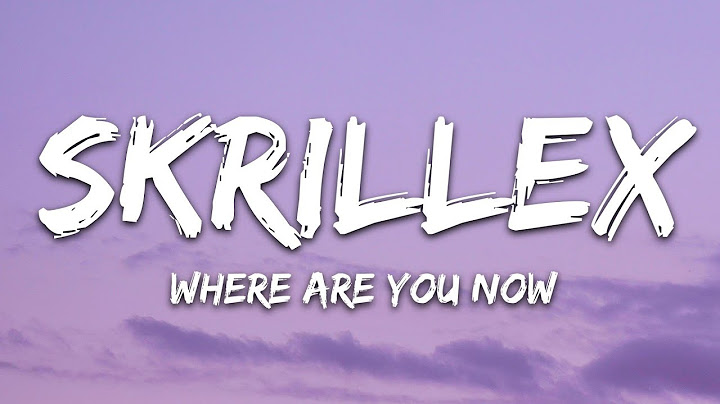 skrillex diplo justin bieber  where are u now lyrics