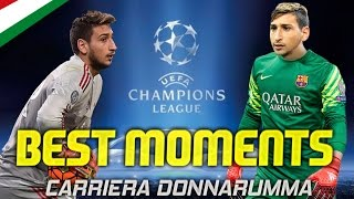 BEST MOMENTS CARRIERA DONNARUMMA! [By Giuse360]