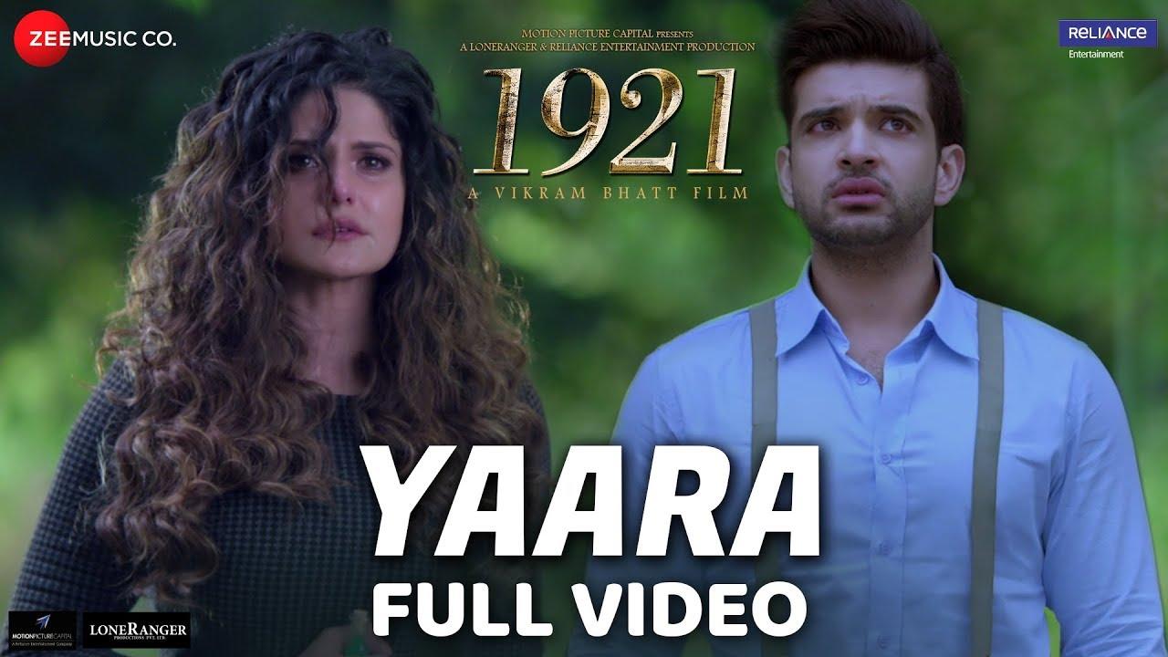 Download Yaara - Full Video   1921   Zareen Khan & Karan Kundrra   Arnab Dutta   Harish Sagane   Vikram Bhatt
