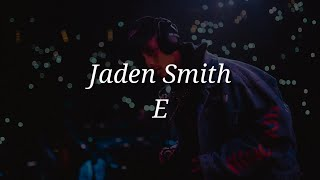 Jaden Smith - E (Lyrics)