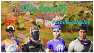 (Fortnite roleplay) the family ep1
