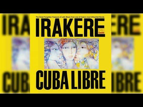 Irakere - Cuba Libre (Full Album Stream)