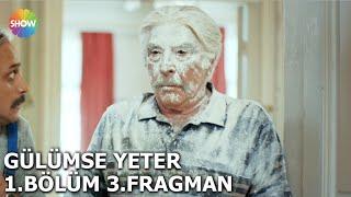 Gülümse Yeter 1.Bölüm 3.Fragman