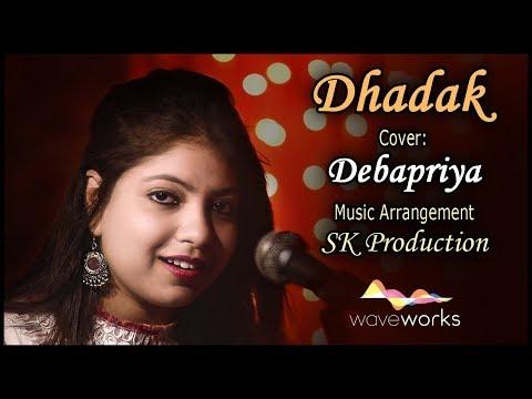 Dhadak - Title Track   Dhadak   Cover- Debapriya   Ajay Gogavale & Shreya Ghoshal   Ajay-Atul
