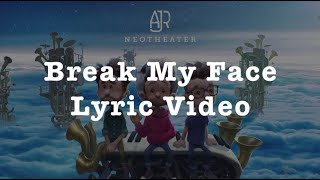 Break My Face - AJR Lyric Video