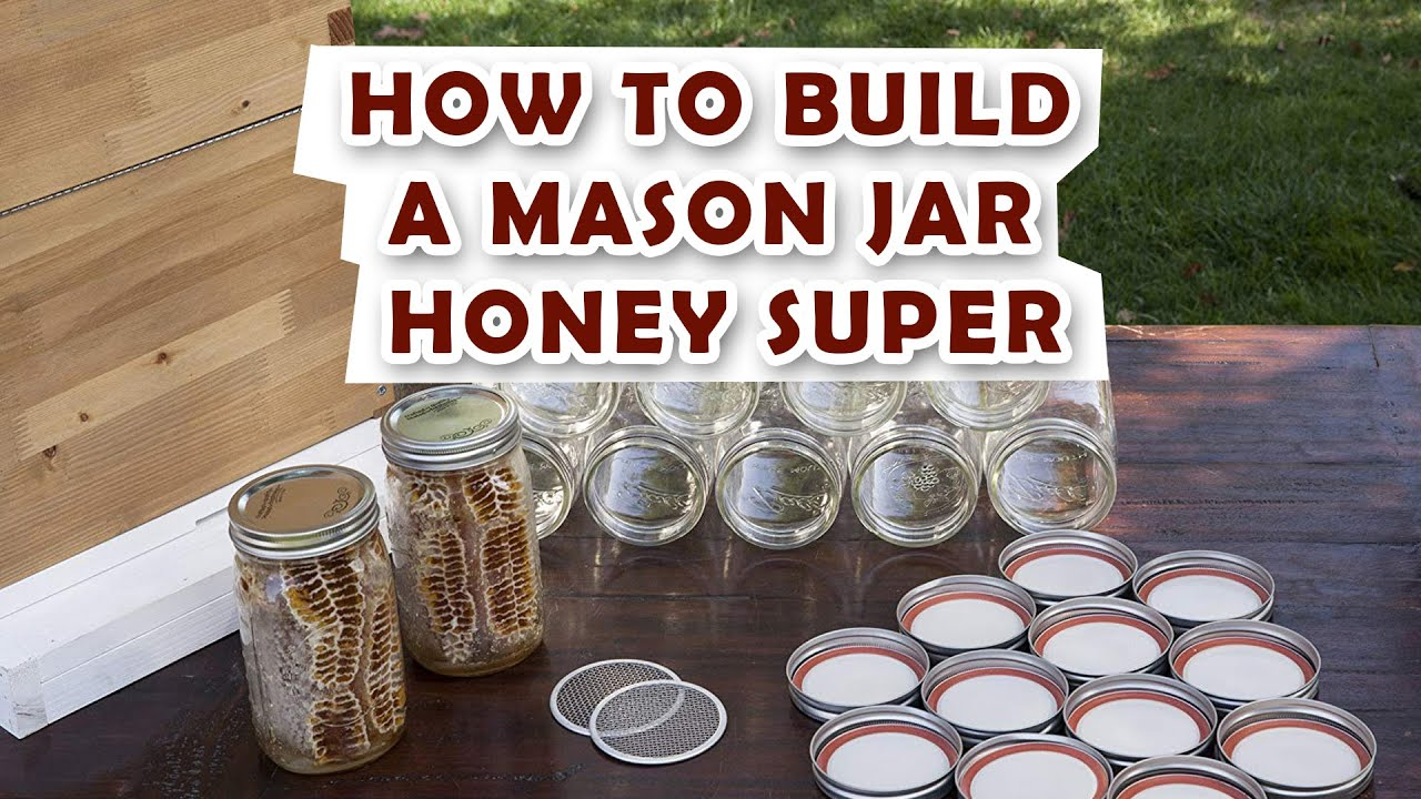 Making A Mason Jar Honey Super