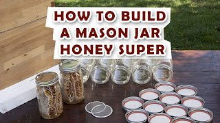 Repeat youtube video Mason Jar Honey Super