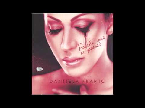 Danijela Vranic - Pozeli me u ponoc - (Audio 2012) HD
