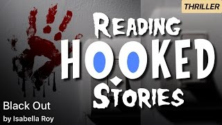 Black Out   Reading HOOKED Stories