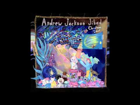 Andrew Jackson Jihad - Getting Naked, Playing With Guns