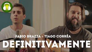 Definitivamente (Música) - Thiago Corrêa part. Fabio Brazza