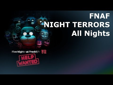 FNAF VR Help Wanted (HORROR GAME) Walkthrough Night Terrors FULL NIGHTS No Commentary