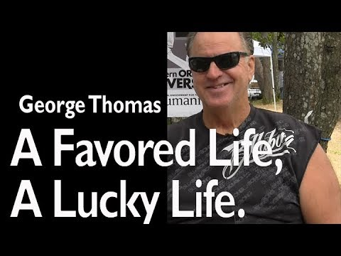 George Thomas   A Favored Life, a Lucky Life
