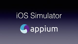 Appium - Testing iOS Apps with the Simulator