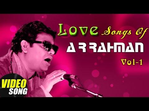 AR Rahman Top 10 Love songs   Tamil Movie Video Jukebox   Vol 1   AR Rahman Melodies   Music Master