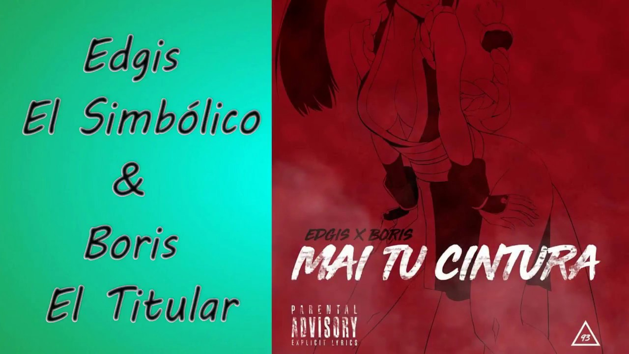 Mai tu cintura - Edgis ft. Boris Video Lyrics By DjAnny 2018