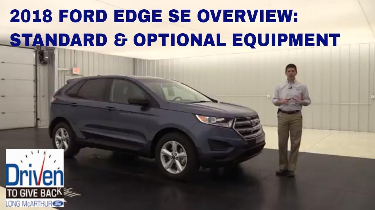 Ford Edge Se Overview Standard Optional Equipment