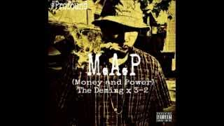 The Deming - M.A.P (Money and Power) Ft. 3-2 (Download) + (Lyrics)