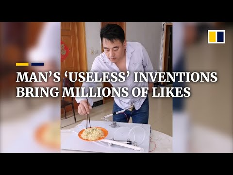 Chinese man's 'useless' inventions bring him millions of likes