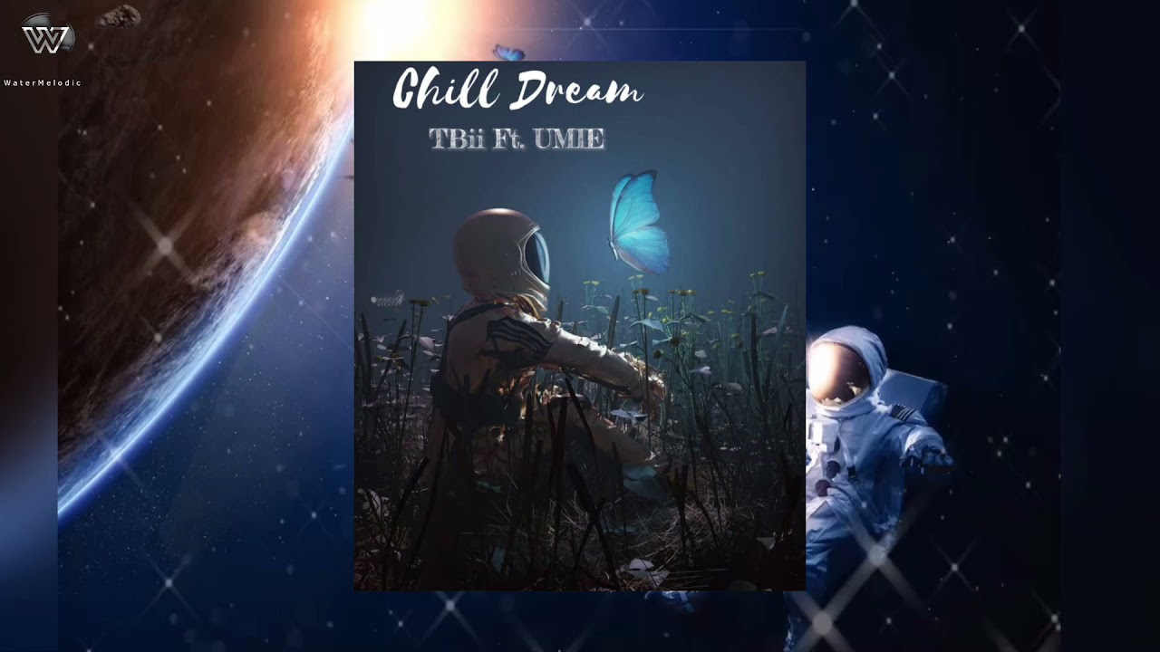 Download Chill Dream- TBii Ft. UMIE | Official Lyric Video (Reup)