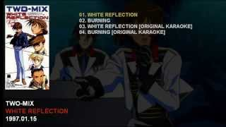 TWO-MIX 6th Single 「WHITE REFLECTION」 Catalogue Number: KIDS-320 ...